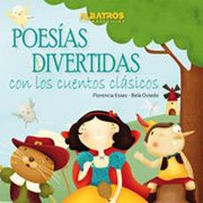 Poesias Divertidas con los Cuentos Clasicos - Esses Florencia,Oviedo Bela - Albatros