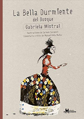 La Bella Durmiente del Bosque - Gabriela Mistral - Amanuta