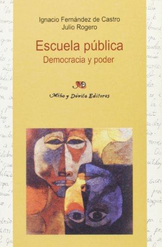 escuela pública: democracia y poder -  julio rogero ignacio fernández de castro -