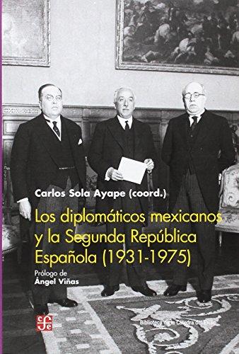 portada Los Diplomáticos Mexicanos y la Segunda Rrepública Española, 1931-1975