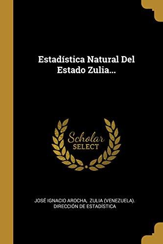 Estadística Natural del Estado Zulia.