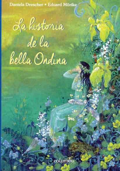 Historia de la Bella Ondina - Daniela Drescher - Ediciones Colomba