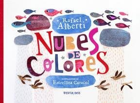 Nubes de Colores - Alberti Rafael,Estrellita Caracol Ilustracion - Treintayseis